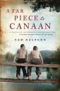 A Far Piece to CanaanA Novel of Friendship and Redemption【電子書籍】[ Sam Halpern ]