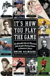 It's How You Play the GameThe Powerful Sports Moments That Taught Lasting Values to America's Finest【電子書籍】[ Brian Kilmeade ]