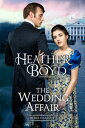The Wedding Affair【電子書籍】[ Heather Boyd ]
