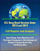 U.S. Navy Naval Services Game 2013 and 2012- Full Reports and Analysis: Game Design, Game Mechanics and Part��