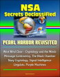 NSA Secrets Declassified: Pearl Harbor Revisited, West Wind Clear - Cryptology and the Winds Message Controversy, The Black Chamber, Navy Cryptology, Signal Intelligence, Linguists, Purple Machines【電子書籍】[ Progressive Management ]