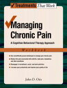 Managing Chronic PainA Cognitive-Behavioral Therapy Approach【電子書籍】[ John Otis ]