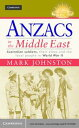 Anzacs in the Middle EastAustralian Soldiers, their Allies and the Loc...