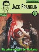 Jack Franklin 05: Die gr���nen Augen der Madonna
