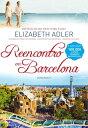 Reencontro em Barcelona【電子書籍】[ Elizabeth Adler ]