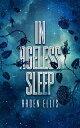 In Ageless Sleep【電子書籍】[ Arden Ellis ]