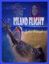 Island Flight【電子書籍】[ john sadiq/ john creigh ]
