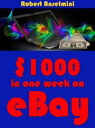 $1000 in one week on eBay【電子書籍】[ Robert Anselmini ]