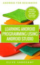 Learning Android programming using Android Studio【電子書籍】[ Clive Sargeant ]