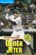 On the Field with...Derek Jeter【電子書籍】[ Matt Christopher ]