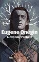 Eugene Onegin【電子書籍】[ Alexander Pushkin ]