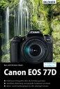 Canon EOS 77DF?r bessere Fotos von Anfang an!: Das umfangreiche Praxisbuch【電子書籍】[ Dr. Kyra S?nger ]