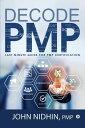 Decode PMPLast Minute Guide for PMP Certification【電子書籍】[ John Nidhin ]