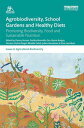 Agrobiodiversity, School Gardens and Healthy Diets Promoting Biodiversity, Food and Sustainable Nutrition