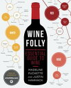Wine FollyThe Essential Guide to Wine【電子書籍】[ Madeline Puckette ]