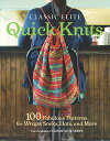 Classic Elite Quick Knits100 Fabulous Patterns for Wraps, Socks, Hats, and More