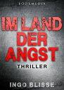 Im Land der Angst: Thriller【電子書籍】[ Ingo Blisse ]
