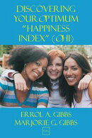 """Discovering Your Optimum """"Happiness Index"""" (OHI): A Self-directed Guide to Your """"Happiness Index"""" (HI) (Incl��"""