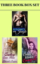 "(3 Book Box Set) ""Romance In The Jungle"" & ""Cowboy Come Home"" & ""Come Home Cowgirl"""