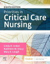 Priorities in Critical Care Nursing - E-Book【電子書籍】[ Linda D. Urden, DNSc, RN, CNS, NE-BC, FAAN ]