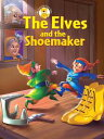 The Elves and the Shoemaker【電子書籍】[ Aadarsh Pvt. Ld. ]