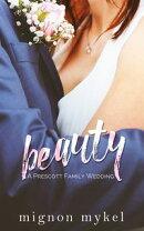 Beauty, a Prescott Family Wedding
