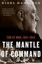 書, 雜誌, 漫畫 - The Mantle of CommandFDR at War, 1941?1942【電子書籍】[ Nigel Hamilton ]