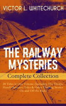 THE RAILWAY MYSTERIES - Complete Collection: 28 Titles in One Volume (Including The Thorpe Hazell Detective ��