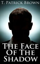 The Face of the Shadow (A Short Story)