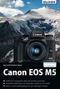 Canon EOS M5F?r bessere Fotos von Anfang an!【電子書籍】[ Dr. Kyra S?nger ]