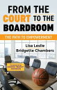 From the Court to the BoardroomThe Path to Empowerment【電子書籍】[ Lisa Leslie ]