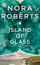 Island of Glass【電子書籍】[ Nora Roberts ]