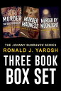The Johnny Sundance Mystery Series Box-Set 2Murder Before Midnight, Murder Madness, Murder By Moonlight【電子書籍】 RONALD YAROSH