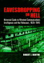 Eavesdropping on Hell【電子書籍】[ Robert J. Hanyok ]