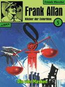 Frank Allan - R���cher der Enterbten 005: Die vier Masken