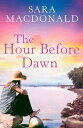 The Hour Before Dawn【電子書籍】 Sara MacDonald