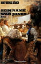 書, 雜誌, 漫畫 - Sein Name war Jones【電子書籍】[ Horst Weymar H?bner ]