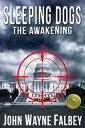 Sleeping Dogs: The AwakeningA Sleeping Dogs Thriller【電子書籍】 John Wayne Falbey
