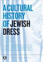 A Cultural History of Jewish Dress【電子書籍】[ Eric Silverman ]