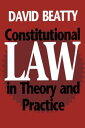 Constitutional Law in Theory and Practice【電子書籍】[ David Beatty ]