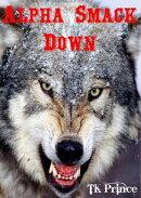 Alpha Smack Down