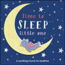 Time to Sleep, Little OneA soothing rhyme for bedtime【電子書籍】[ DK ]