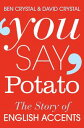 You Say PotatoA Book About Accents【電子書籍】[ Ben Crystal ]