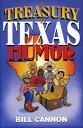A Treasury of Texas Humor【電子書籍】[ Bill Cannon ]