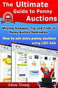 The Ultimate Guide to Penny AuctionsWinning Strate