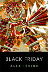 Black FridayA Tor.com Original[ Alex Irvine ]