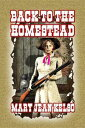 Back To the Homestead【電子書籍】[ Mary Jean Kelso ]