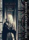 Kristin Lavransdatter - Korset【電子書籍】 Sigrid Undset