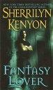 Fantasy Lover【電子書籍】[ Sherrilyn Kenyon ]