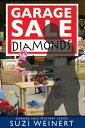 楽天楽天Kobo電子書籍ストアGarage Sale Diamonds【電子書籍】[ Suzi Weinert ]